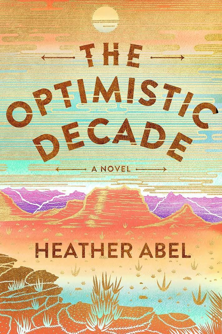Optimistic Decade by Heather Abel