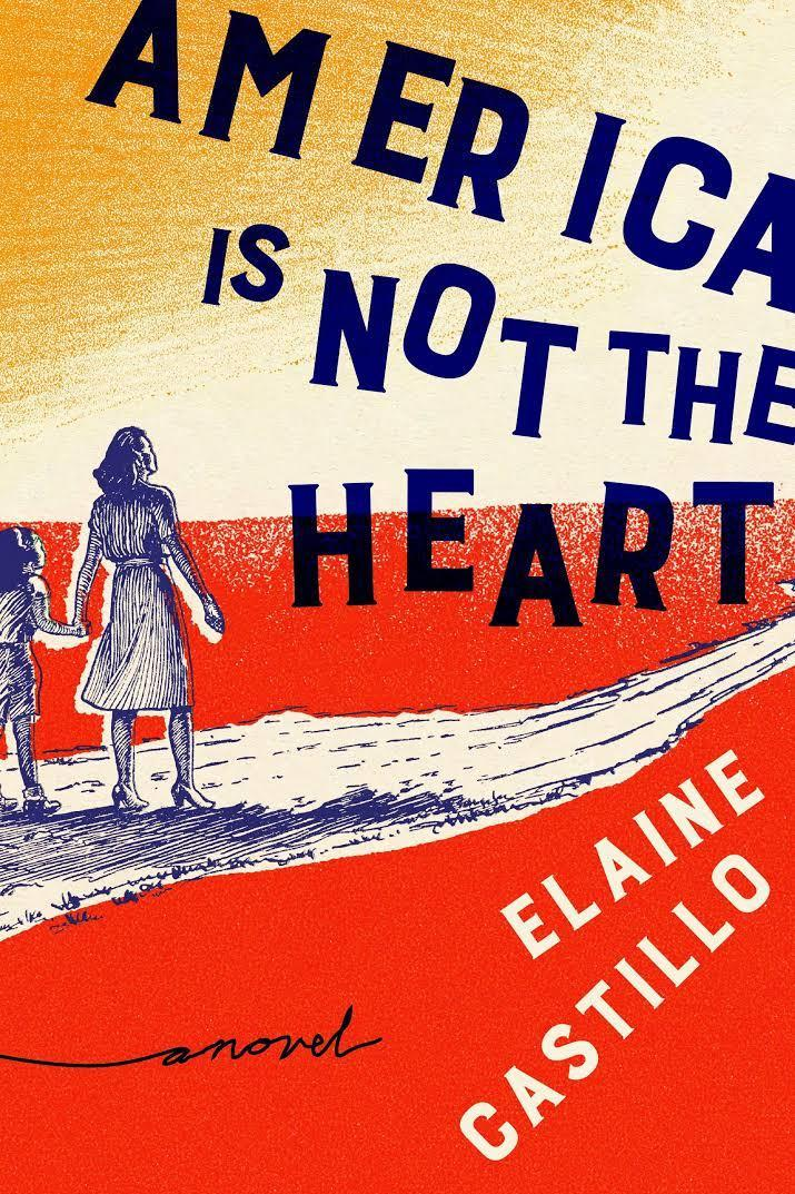 Amerikka Is Not the Heart by Elaine Castillo