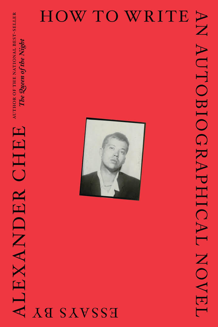 Millä tavalla to Write an Autobiographical Novel: Essays by Alexander Chee
