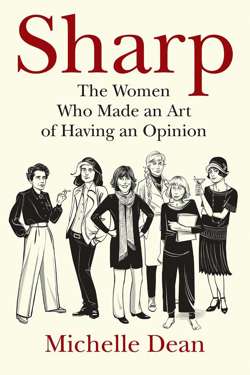 Terävä: The Women Who Made an Art of Having an Opinion by Michelle Dean
