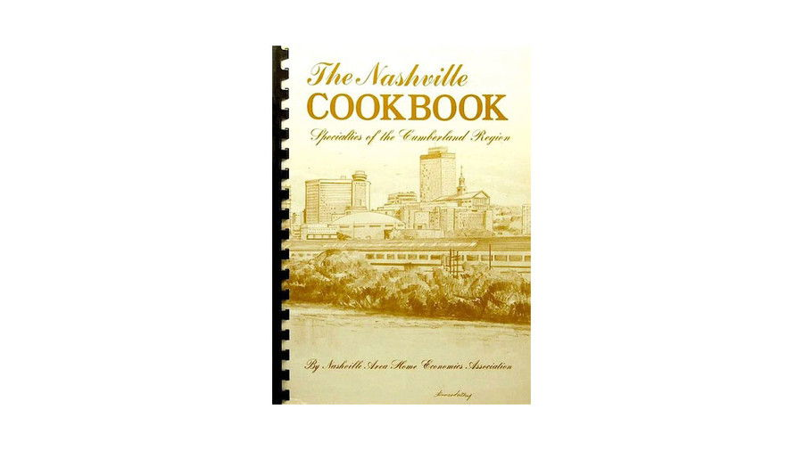 Nashville Cookbook–Specialties of the Cumberland Region by Nashville Area Home Economics Association